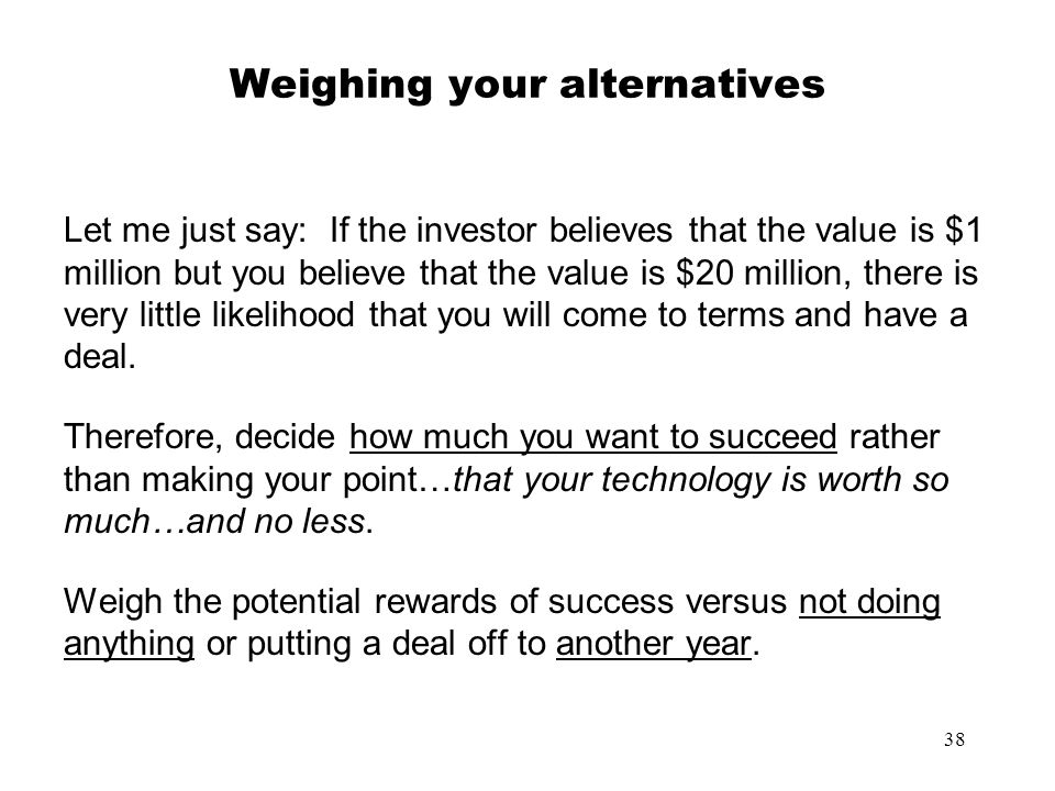 Weighing your alternatives