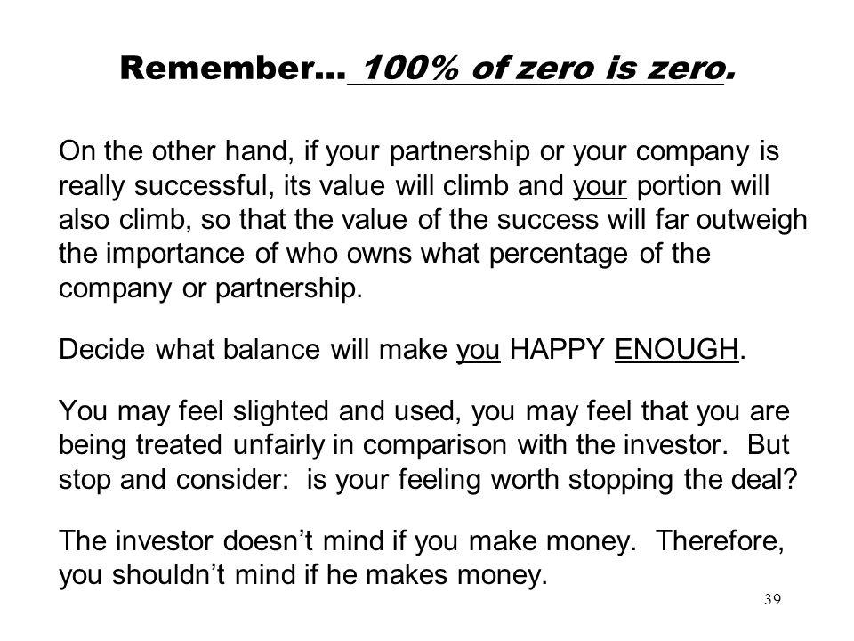 Remember… 100% of zero is zero.
