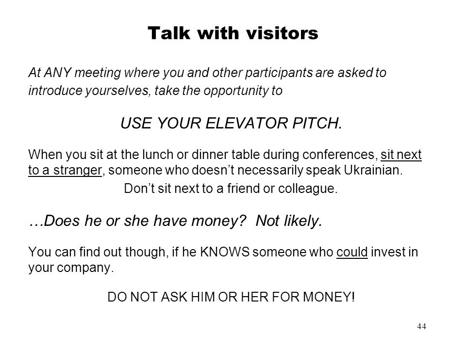 Talk with visitors USE YOUR ELEVATOR PITCH.