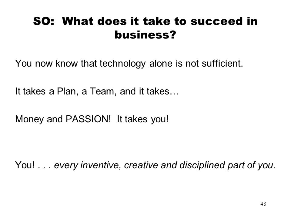 SO: What does it take to succeed in business