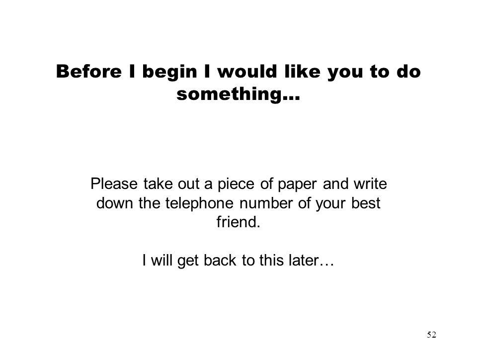 Before I begin I would like you to do something…