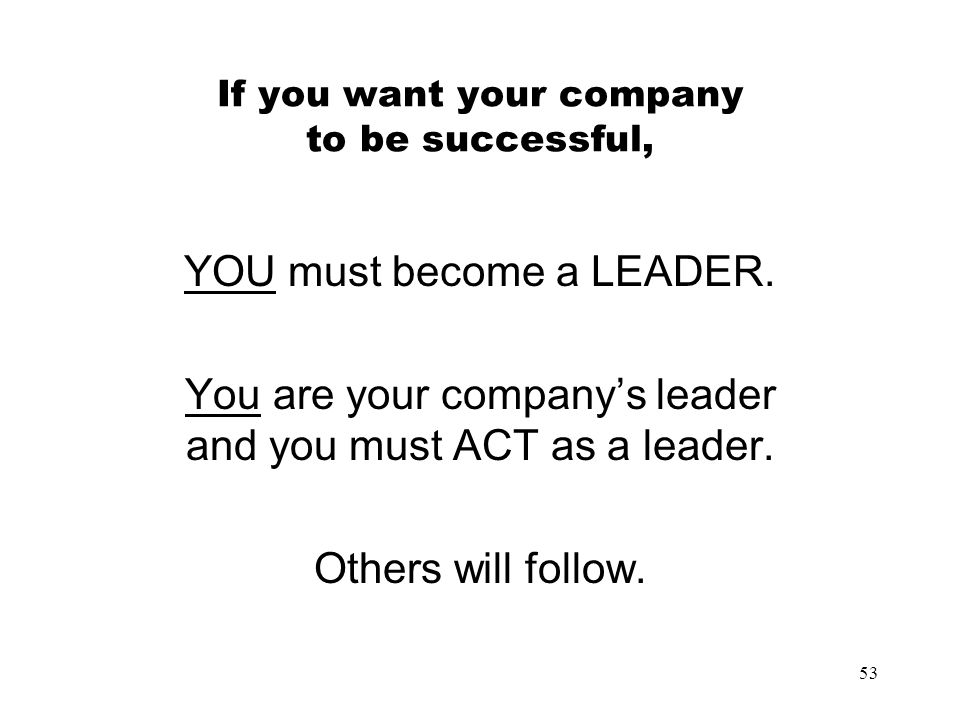 If you want your company to be successful,