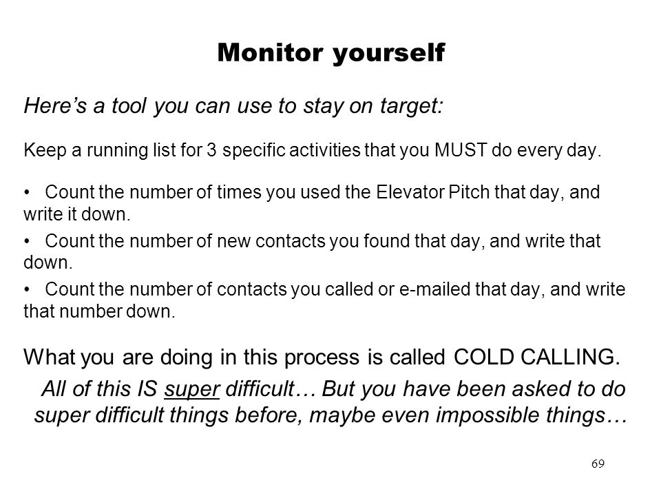 Monitor yourself Here's a tool you can use to stay on target: