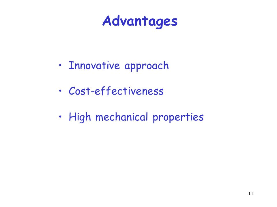 Advantages Innovative approach Cost-effectiveness