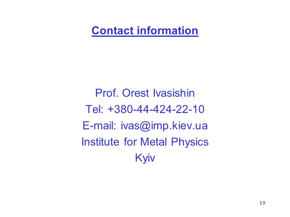 E-mail: ivas@imp.kiev.ua Institute for Metal Physics Kyiv