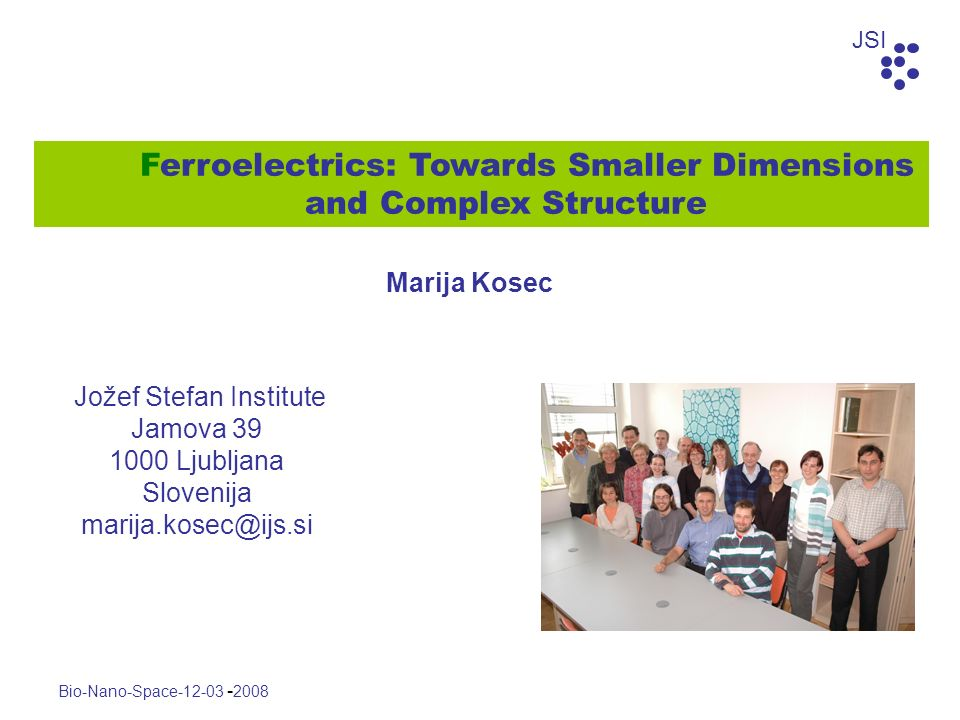 Ferroelectrics: Towards Smaller Dimensions and Complex Structure