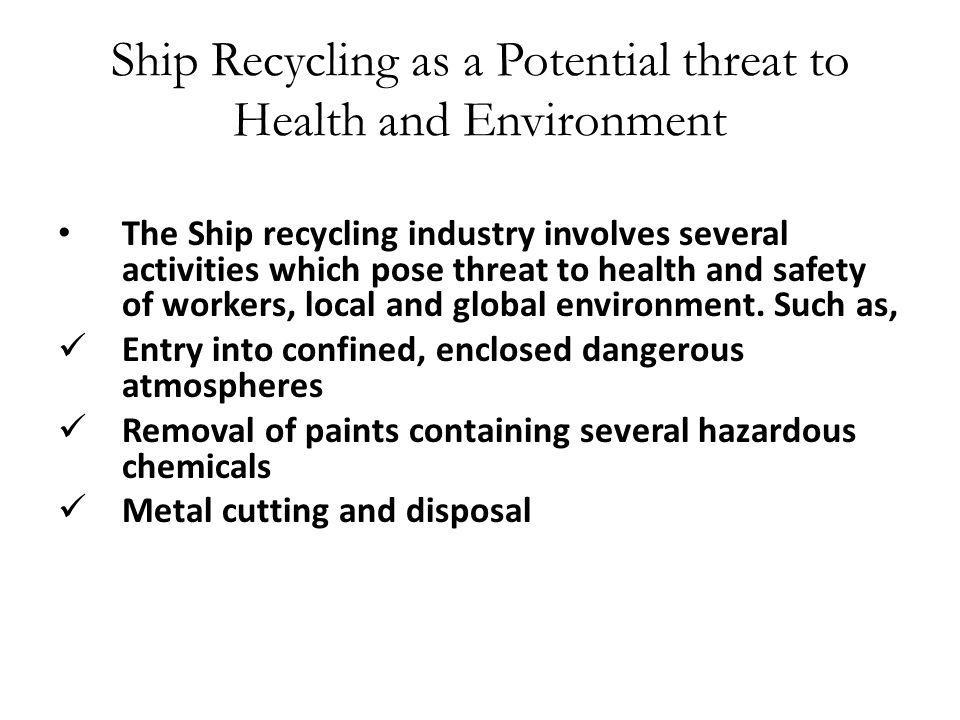 Ship Recycling as a Potential threat to Health and Environment