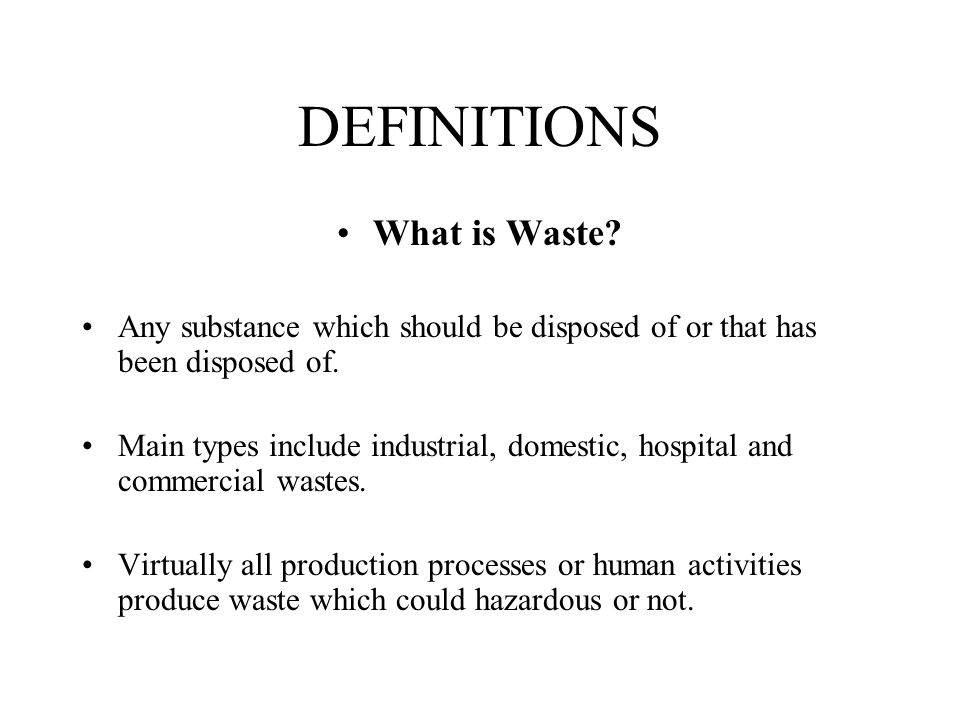 DEFINITIONS What is Waste