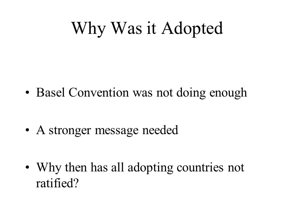 Why Was it Adopted Basel Convention was not doing enough