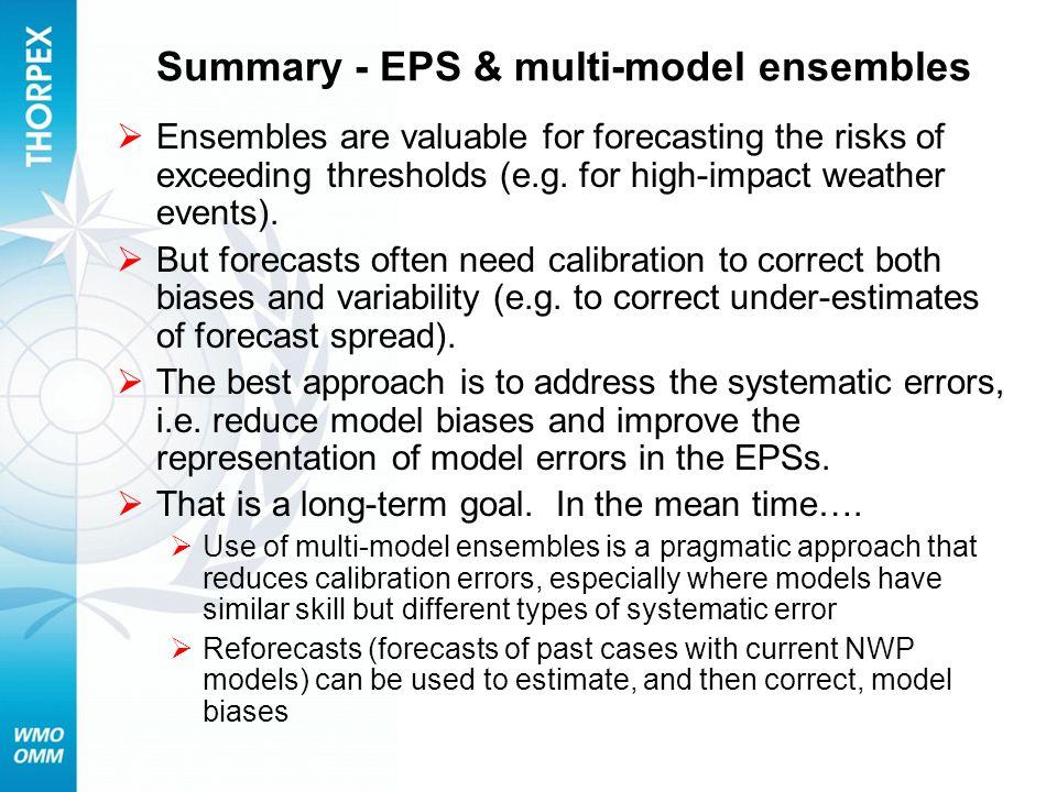 Summary - EPS & multi-model ensembles