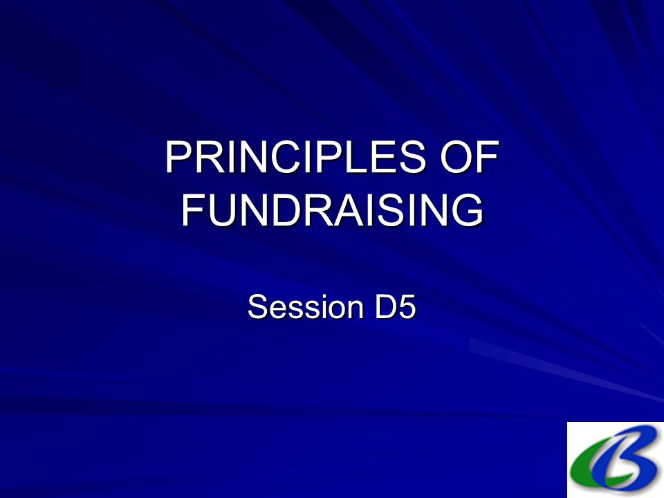 PRINCIPLES OF FUNDRAISING