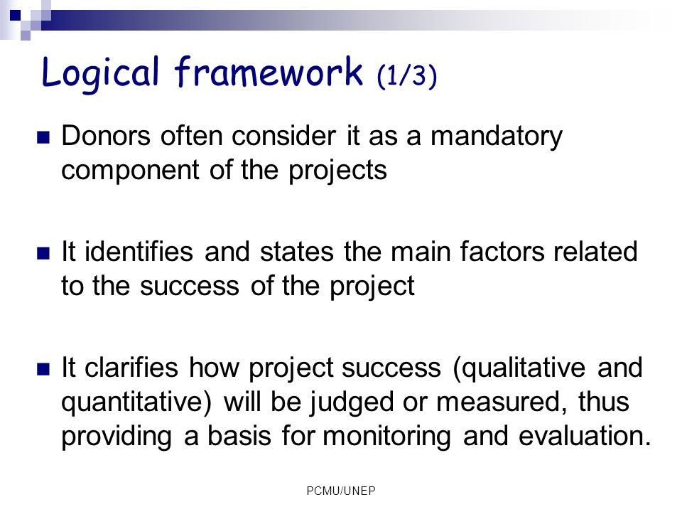 Logical framework (1/3) Donors often consider it as a mandatory component of the projects.