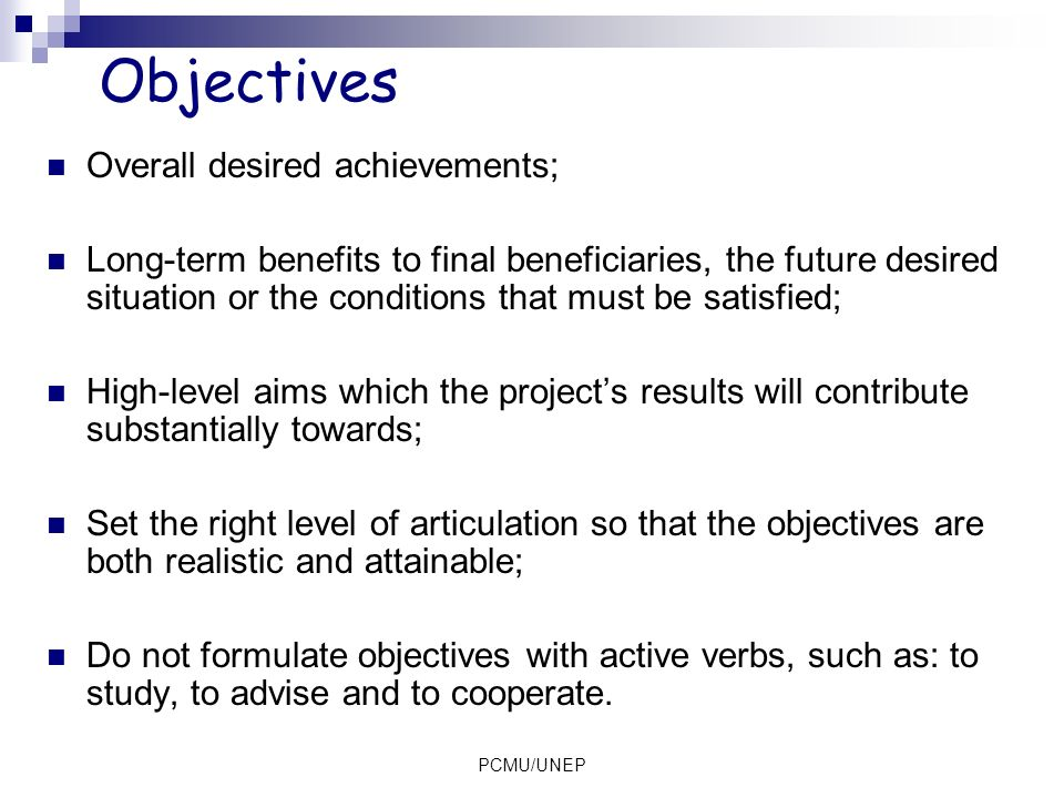 Objectives Overall desired achievements;