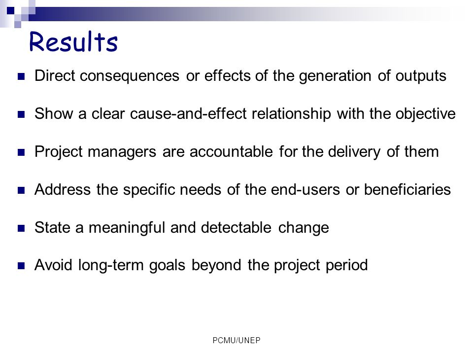 Results Direct consequences or effects of the generation of outputs