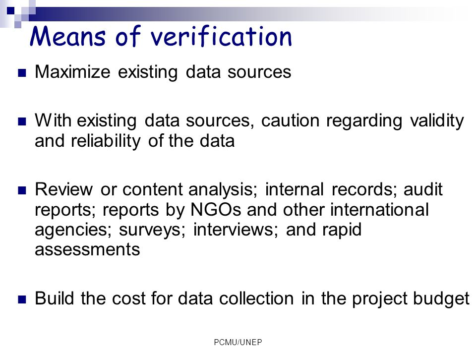 Means of verification Maximize existing data sources