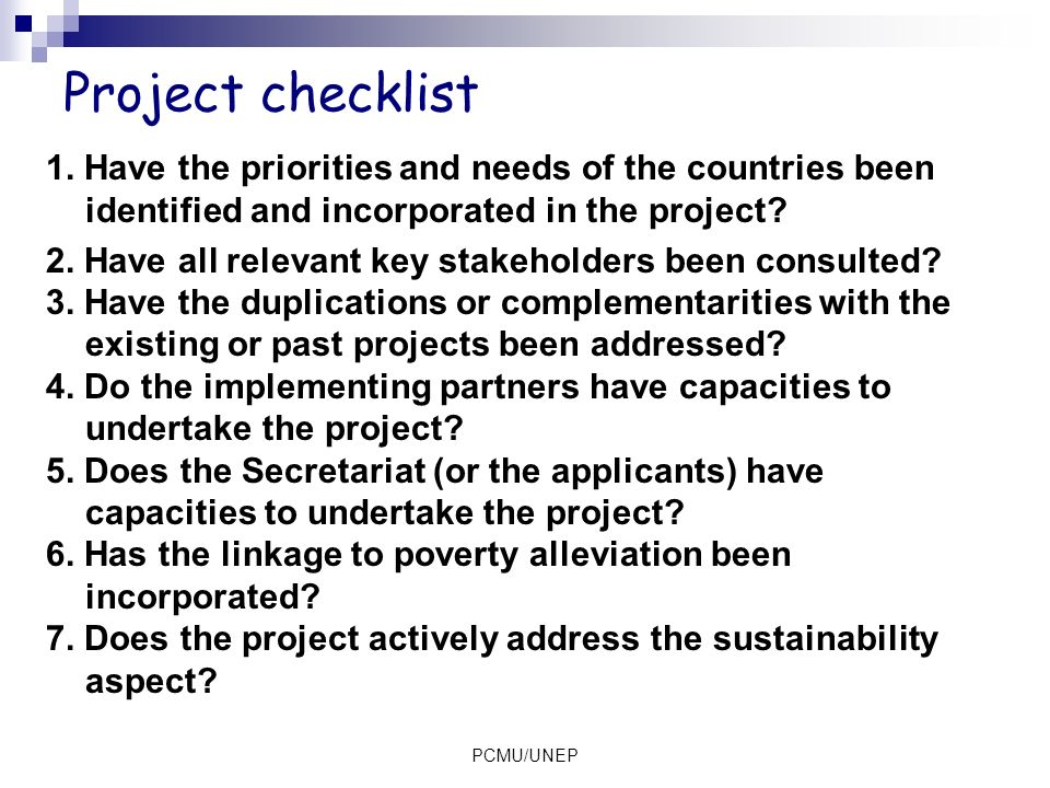 Project checklist 1. Have the priorities and needs of the countries been identified and incorporated in the project