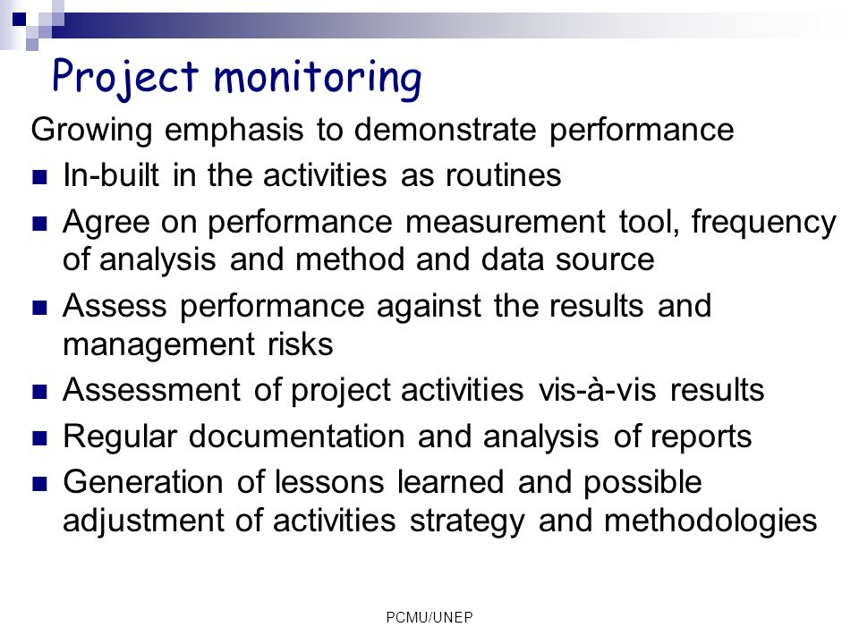 Project monitoring Growing emphasis to demonstrate performance
