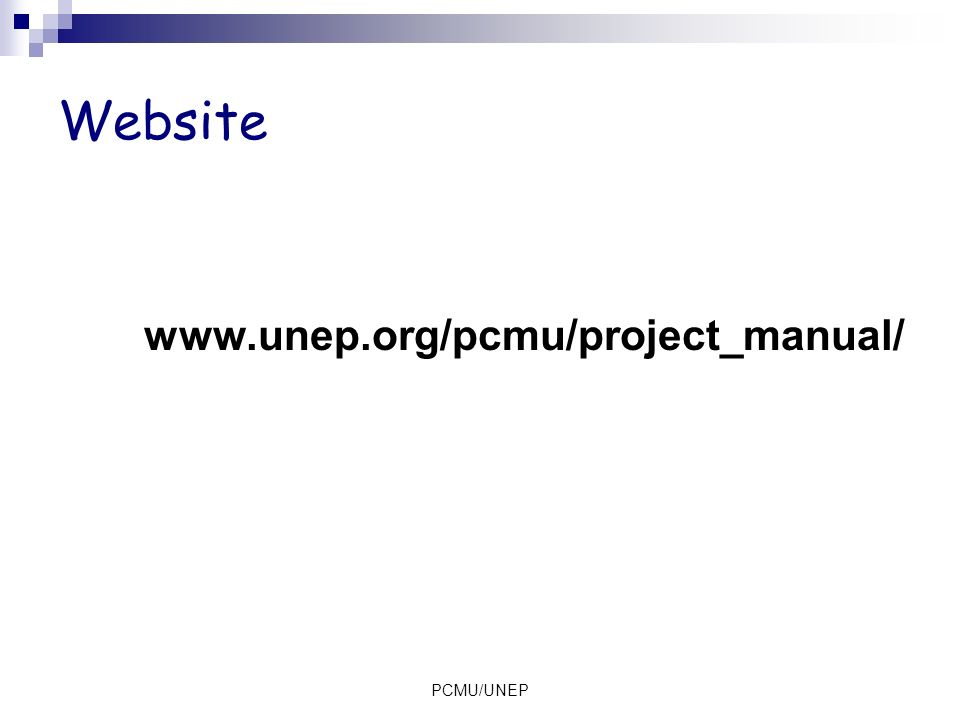 Website www.unep.org/pcmu/project_manual/ PCMU/UNEP