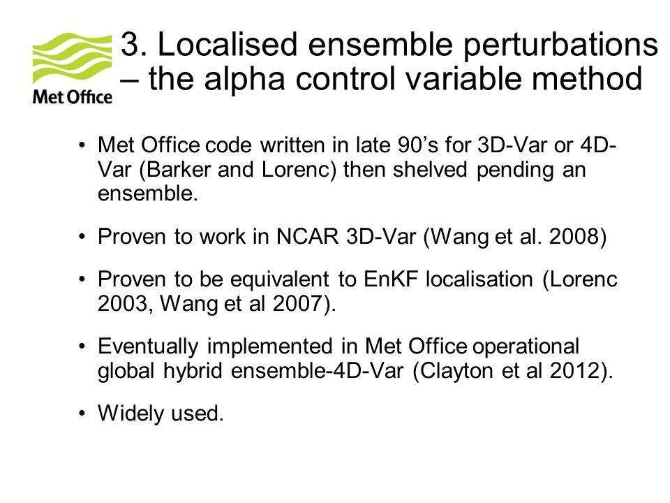 3. Localised ensemble perturbations – the alpha control variable method