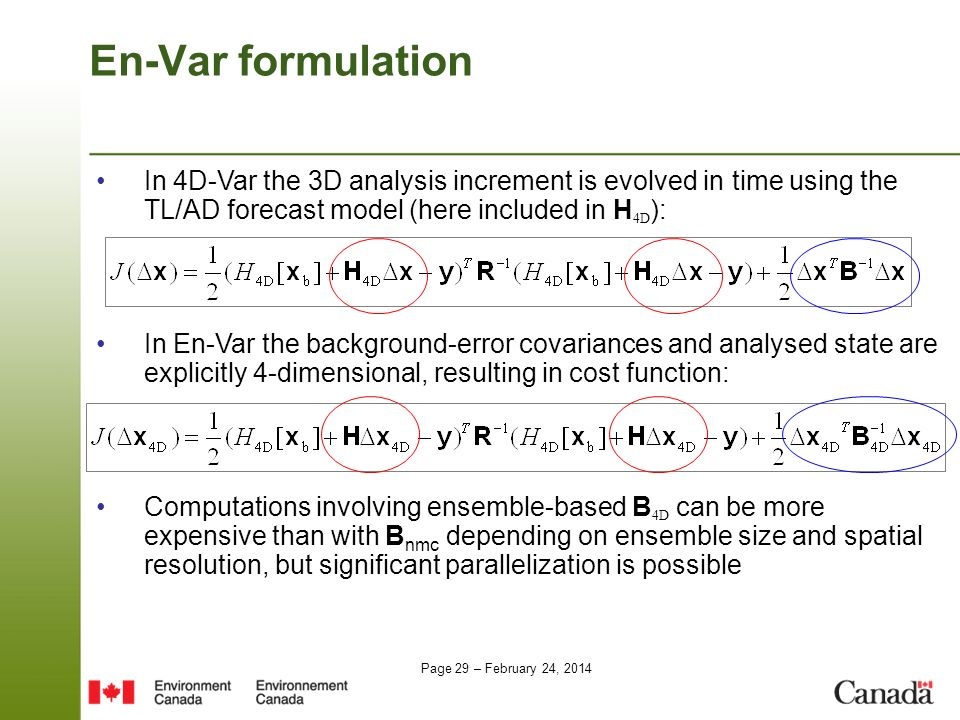 En-Var formulation In 4D-Var the 3D analysis increment is evolved in time using the TL/AD forecast model (here included in H4D):
