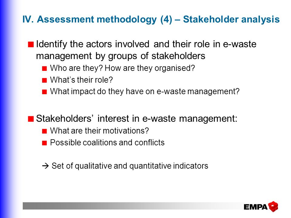 IV. Assessment methodology (4) – Stakeholder analysis
