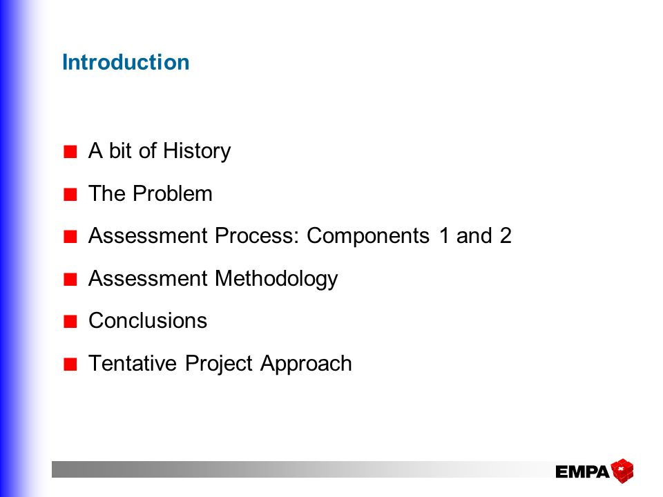 Introduction A bit of History. The Problem. Assessment Process: Components 1 and 2. Assessment Methodology.