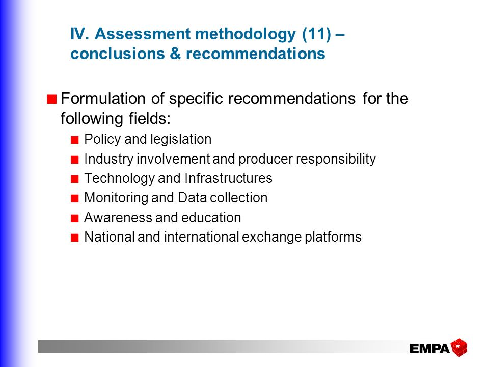 IV. Assessment methodology (11) – conclusions & recommendations