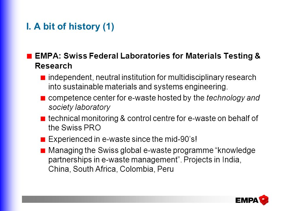 I. A bit of history (1) EMPA: Swiss Federal Laboratories for Materials Testing & Research.