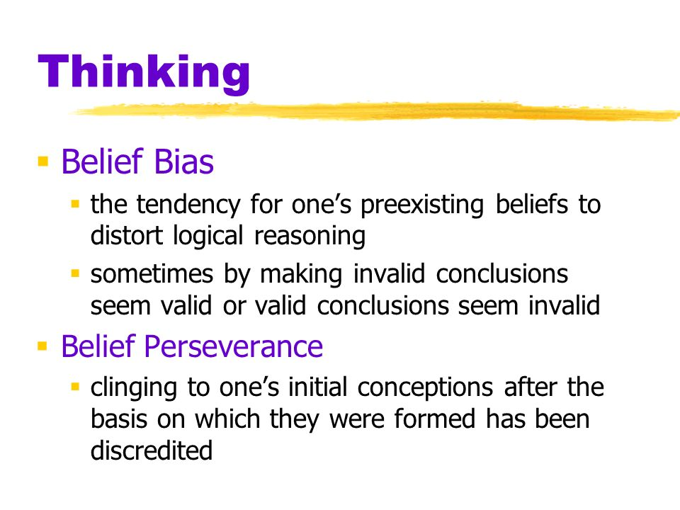 Thinking Belief Bias Belief Perseverance