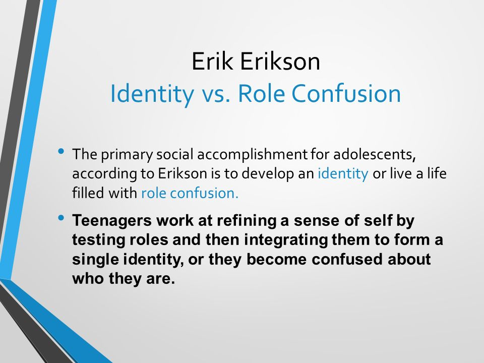 erikson identity vs role confusion Adolescence can be a stressful stage of life it is a time of self discovery teens are trying to be different from their parents, a distinct person.