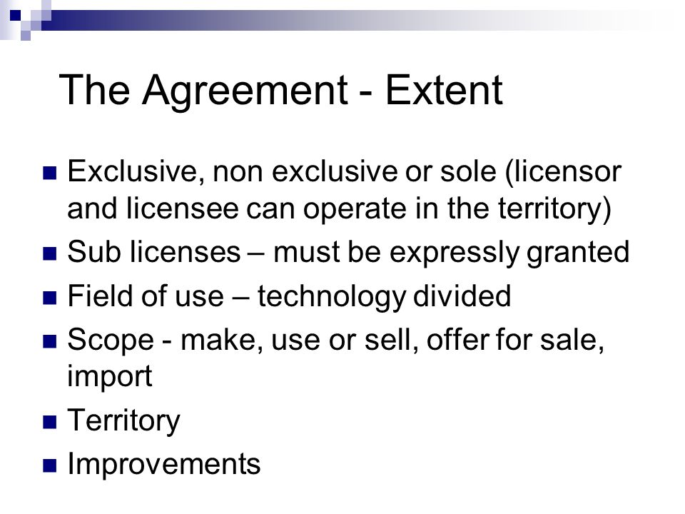 The Agreement - Extent Exclusive, non exclusive or sole (licensor and licensee can operate in the territory)