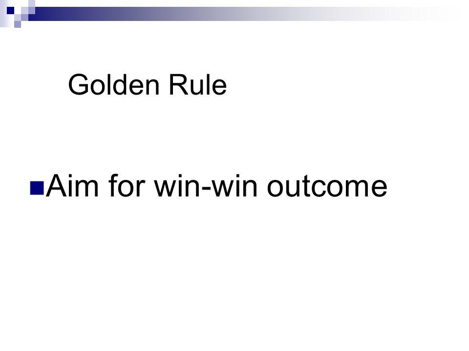 Aim for win-win outcome