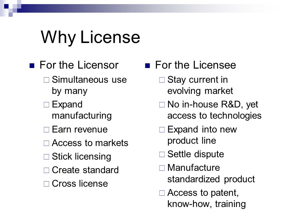 Why License For the Licensor For the Licensee Simultaneous use by many