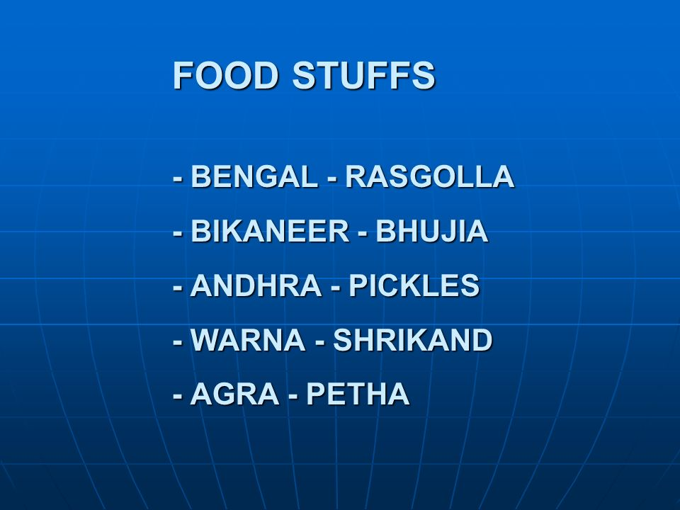 FOOD STUFFS - BENGAL - RASGOLLA - BIKANEER - BHUJIA - ANDHRA - PICKLES - WARNA - SHRIKAND - AGRA - PETHA