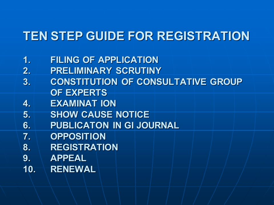 TEN STEP GUIDE FOR REGISTRATION 1. FILING OF APPLICATION 2