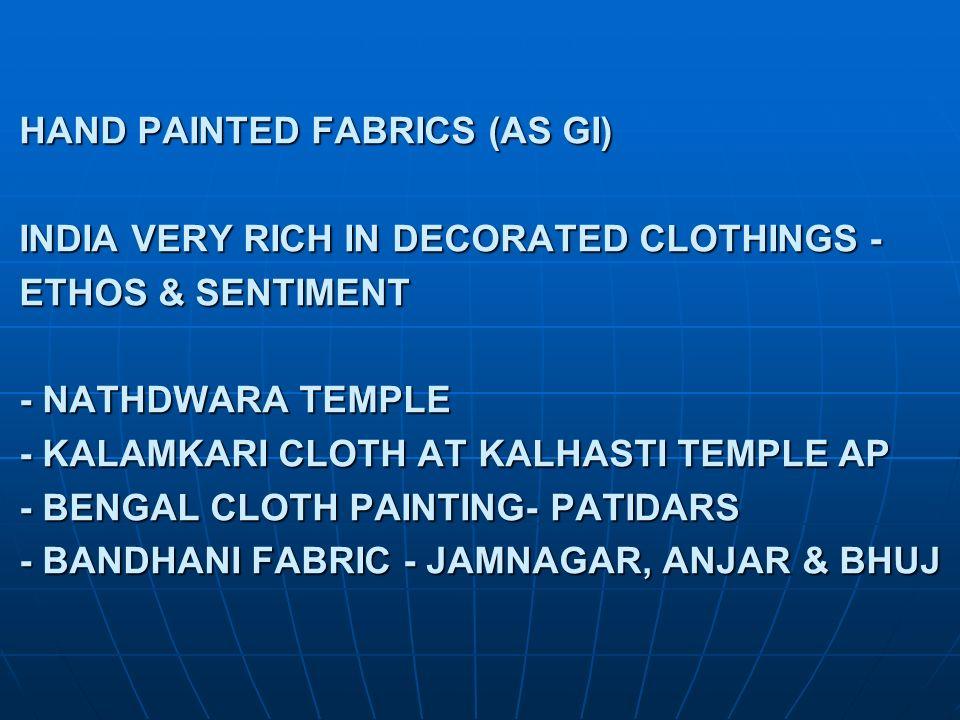 HAND PAINTED FABRICS (AS GI) INDIA VERY RICH IN DECORATED CLOTHINGS - ETHOS & SENTIMENT - NATHDWARA TEMPLE - KALAMKARI CLOTH AT KALHASTI TEMPLE AP - BENGAL CLOTH PAINTING- PATIDARS - BANDHANI FABRIC - JAMNAGAR, ANJAR & BHUJ