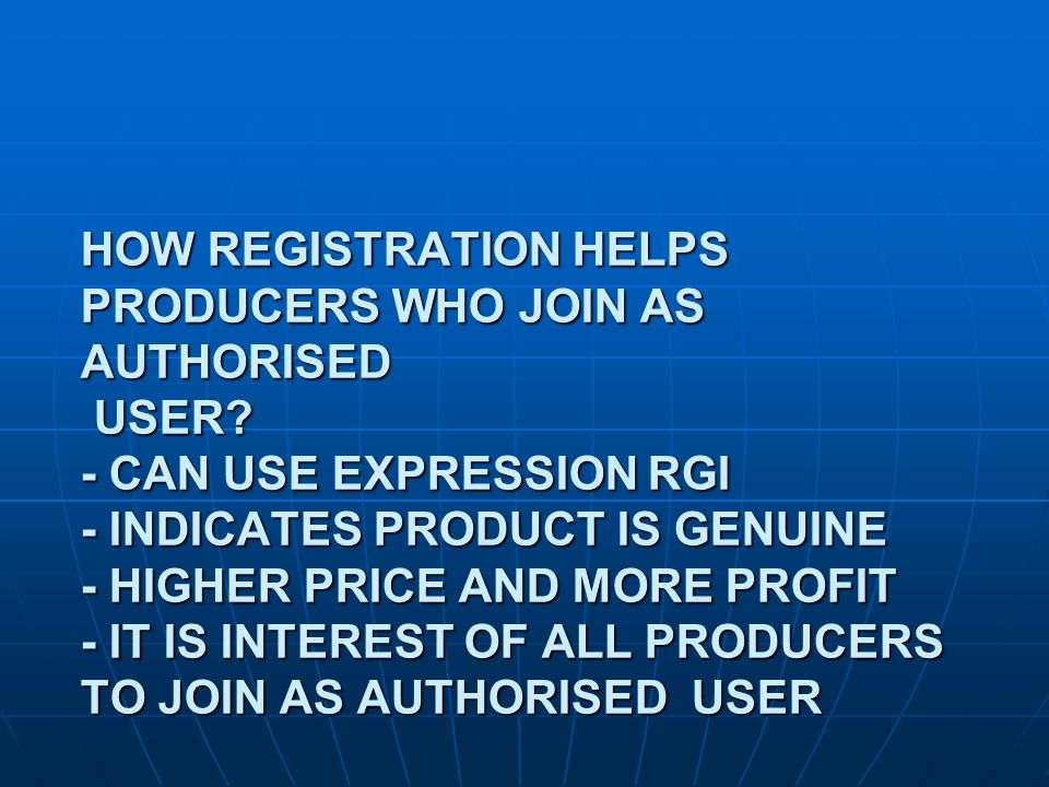 HOW REGISTRATION HELPS PRODUCERS WHO JOIN AS AUTHORISED USER