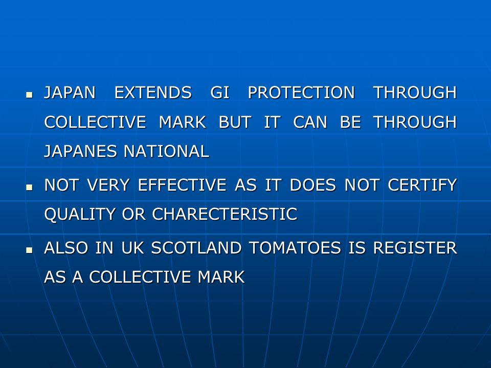 JAPAN EXTENDS GI PROTECTION THROUGH COLLECTIVE MARK BUT IT CAN BE THROUGH JAPANES NATIONAL