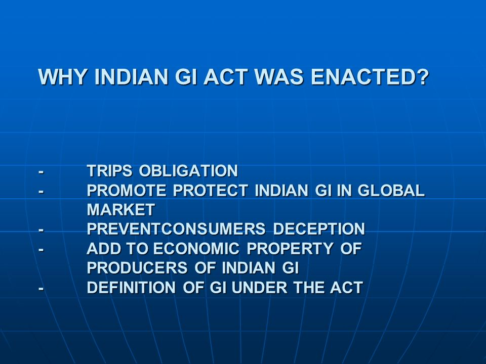 WHY INDIAN GI ACT WAS ENACTED. -. TRIPS OBLIGATION -