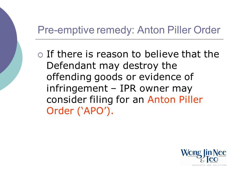 Pre-emptive remedy: Anton Piller Order