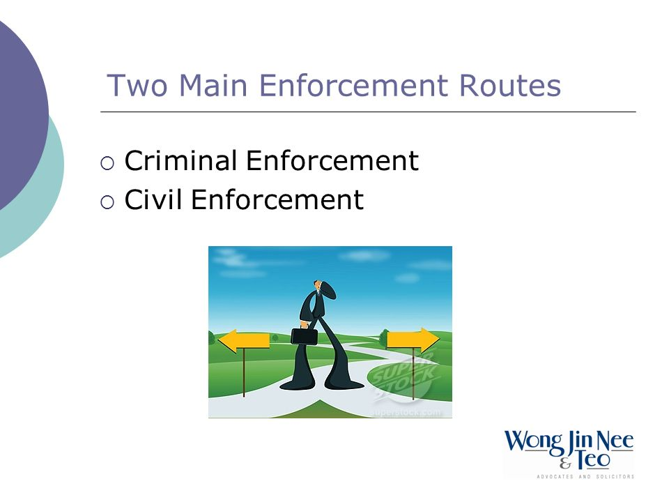 Two Main Enforcement Routes