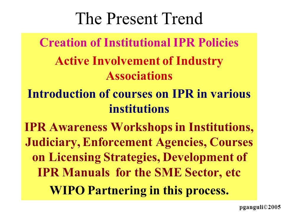 The Present Trend Creation of Institutional IPR Policies