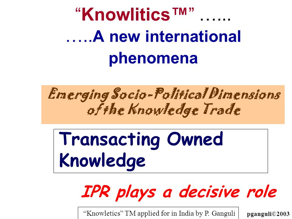 Knowlitics™ …... …..A new international phenomena
