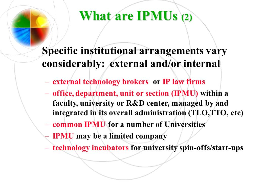 What are IPMUs (2) Specific institutional arrangements vary considerably: external and/or internal.