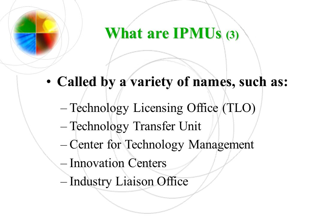 What are IPMUs (3) Called by a variety of names, such as: