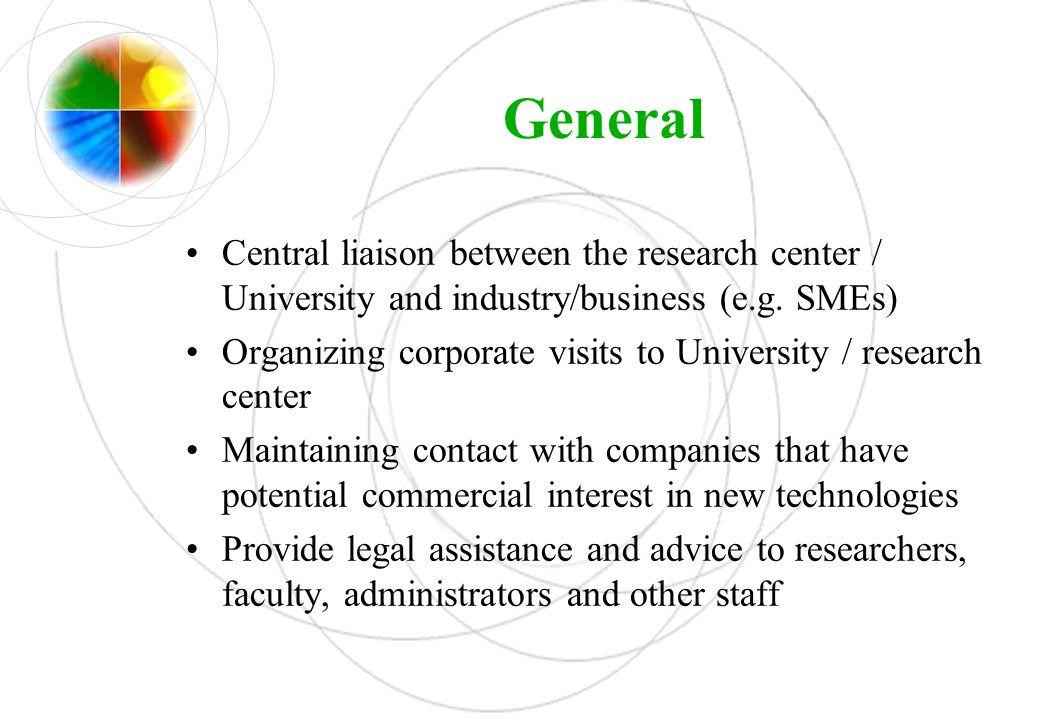 General Central liaison between the research center / University and industry/business (e.g. SMEs)