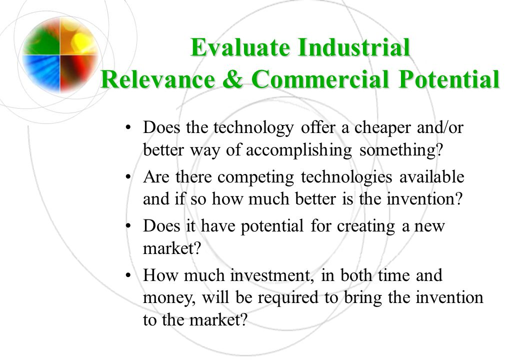 Evaluate Industrial Relevance & Commercial Potential