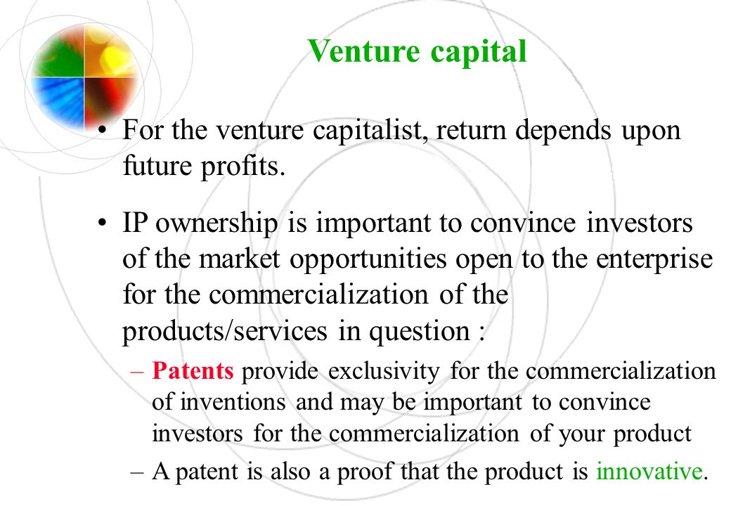 Venture capital For the venture capitalist, return depends upon future profits.