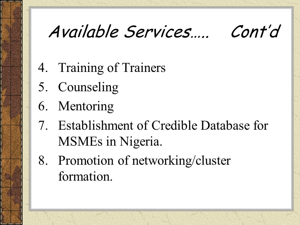 Available Services….. Cont'd