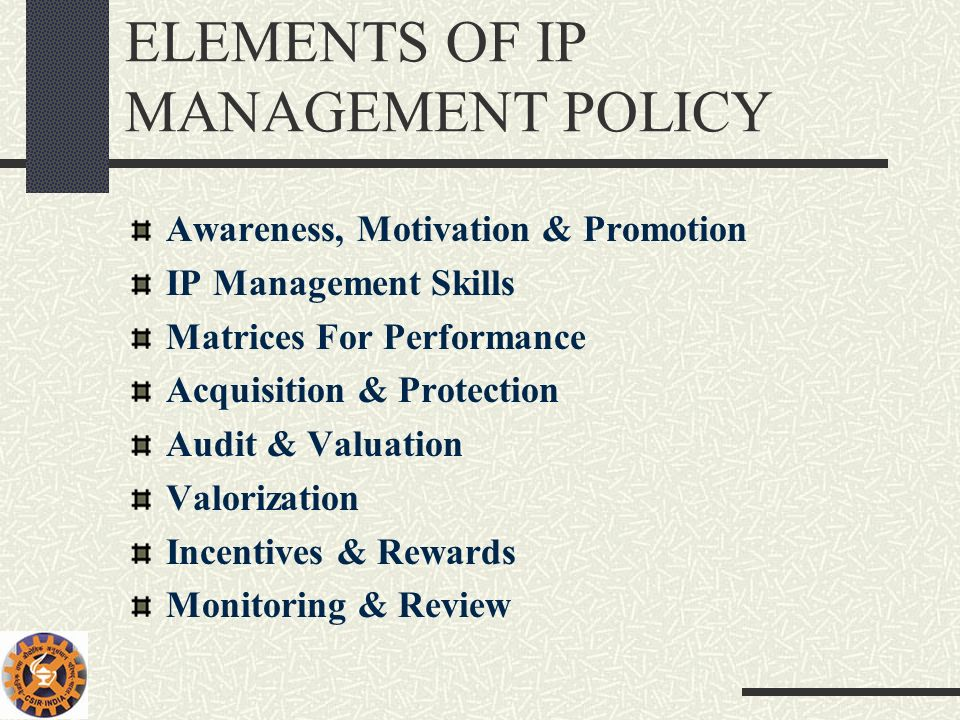 ELEMENTS OF IP MANAGEMENT POLICY